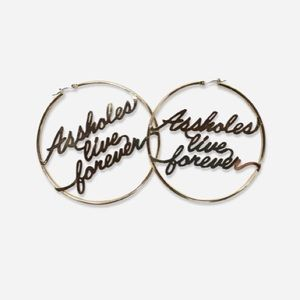 Assholes live forever gold hoop earrings 💀